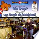 What Happens at a Bike Shop?/Qu' Pasa En Una Tienda de Bicicletas?