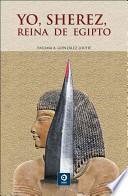 Yo, Sherez, Reina de Egipto