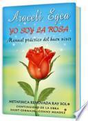 Yo Soy La Rosa (I Am the Rose)